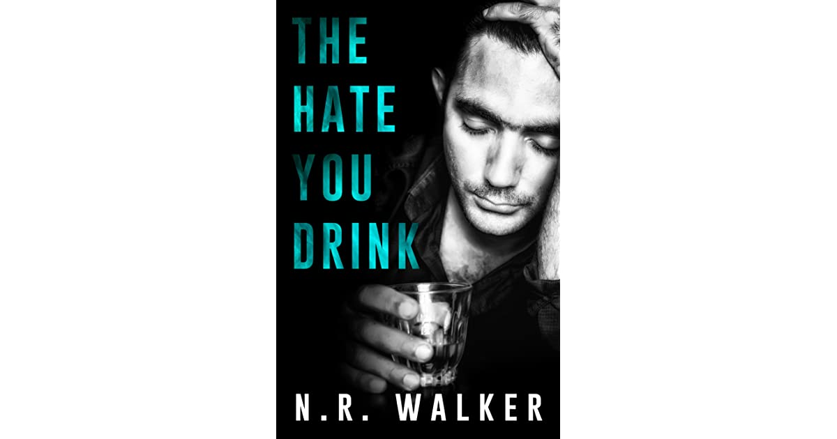 df4e548a3a2 The Hate You Drink by N.R. Walker