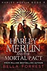Harley Merlin and the Mortal Pact (Harley Merlin, #9)