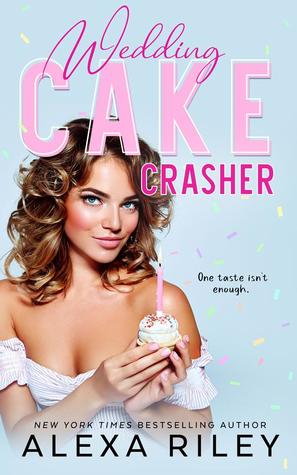 Wedding Cake Crasher by Alexa Riley