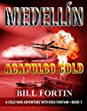 Medellin Acapulco Cold (A Military Thriller with Rick Fontain Book 3)