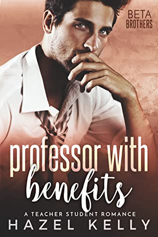Professor with Benefits (Beta Brothers #3)