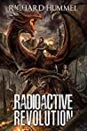 Radioactive Revolution: A Dystopian, Post-Apocalyptic Adventure