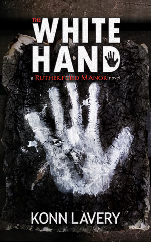 The White Hand, A Rutherford Manor Novel