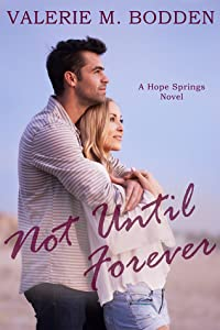 Not Until Forever (Hope Springs #1)