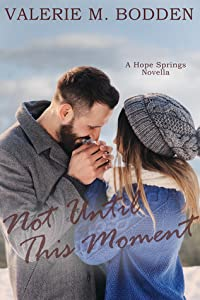 Not Until This Moment  (Hope Springs #2)