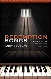 Redemption Songs: A Year in the Life of a Community Prison Choir