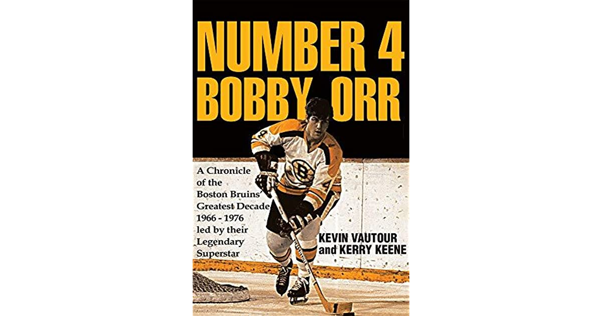 on sale 18c7e ae840 Number 4 Bobby Orr: A Chronicle of the Boston Bruins ...