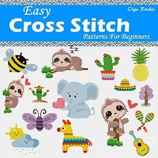 Easy Cross Stitch Patterns For Beginners: Cute Little Motifs by Olga