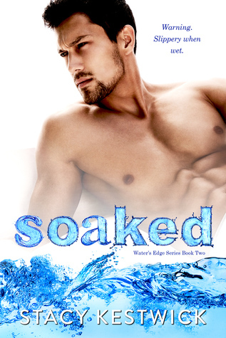 Soaked (Water's Edge, #2)