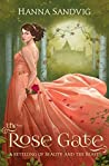 The Rose Gate: A Retelling of Beauty and the Beast (Faerie Tale Romances #1)
