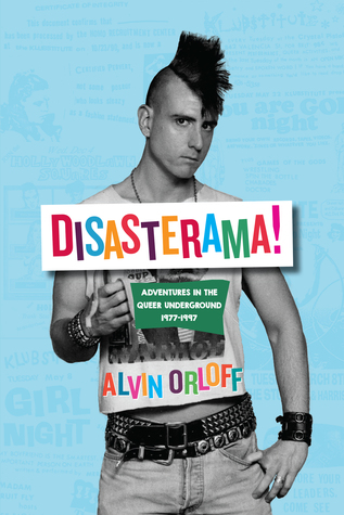 Disasterama!: Adventures in the Queer Underground 1977 to 1997