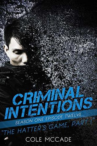 The Hatter's Game: Part I (Criminal Intentions: Season One #12)