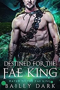 Destined for the Fae King (Mated to the Fae King, #2)