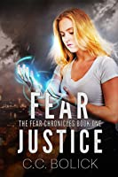 Fear Justice (The Fear Chronicles #1)