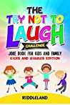 The Try Not to Laugh Challenge: Joke Book for Kids and Family: Kicks and Giggles Edition: A Fun and Interactive Joke Book for Boys and Girls: Ages 6, 7, 8, 9, 10, 11, and 12 Years Old