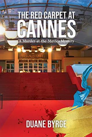 The Red Carpet at Cannes: A Murder -at -the -Movies Mystery