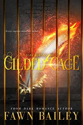 Gilded Cage Complete Series: A Dark Romance Box Set