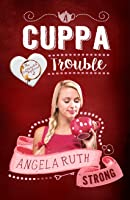 A Cuppa Trouble (The CafFunated Mysteries, #2)