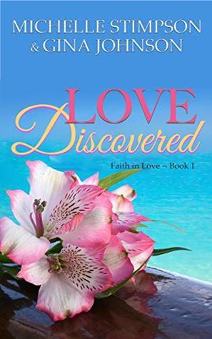 Love Discovered: A Christian Romance (Faith in Love Book 1)