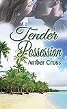 Tender Possession (Love in the Kingdom Book 2)