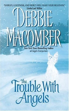 The Trouble with Angels (Angels Everywhere #2) by Debbie