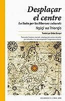Desplaçar el centre: La lluita per les llibertats culturals (Ciclogènesi Book 8) (Catalan Edition)