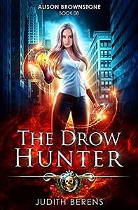 The Drow Hunter (Alison Brownstone, #8)