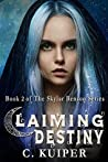 Claiming Destiny: Book 2 of The Skylar Benson Series