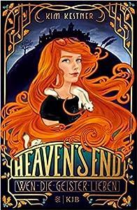 Wen die Geister lieben (Heaven's End, #1)