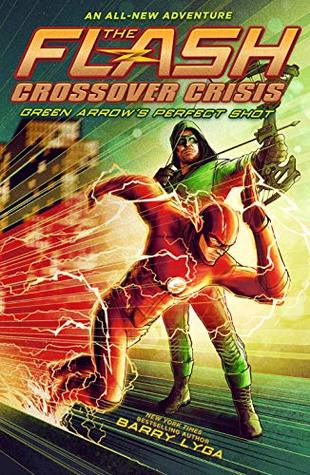 The Flash: Green Arrow's Perfect Shot (The Flash: Crossover Crisis)