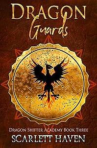 Dragon Guards (Dragon Shifter Academy, #3)