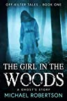 The Girl in the Woods (Off-Kilter Tales #1)