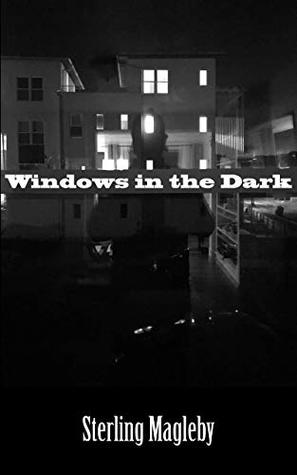 Windows in the Dark by Sterling Magleby