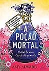A Poção Mortal: Diário de uma Garota Alquimista (A poção secreta Livro 3)