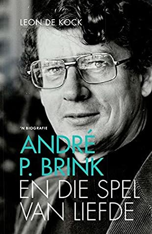 André P. Brink En die spel van liefde by Leon De Kock