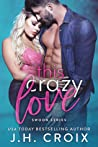 This Crazy Love by J.H. Croix
