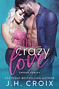 This Crazy Love (Swoon #1)