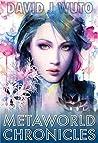 Metaworld Chronicles: Vol.1