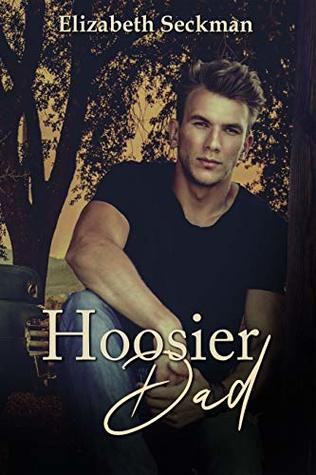 Hoosier Dad by Elizabeth Seckman