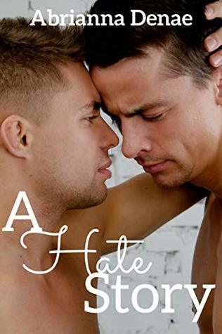 A Hate Story by Abrianna Denae