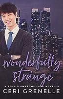 Wonderfully Strange (Stupid Awesome Love)