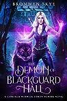 The Demon of Blackguard Hall (Gabrielle Warwick Demon Hunter #1)