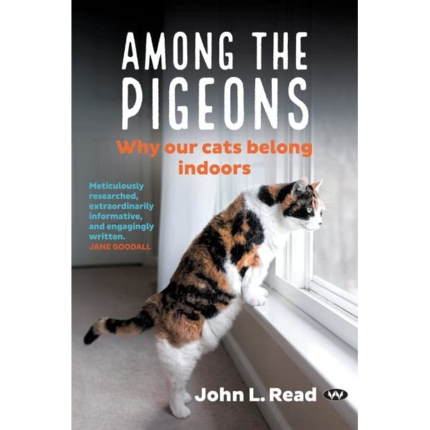 Ebook Among The Pigeons Why Our Cats Belong Indoors By John L Read