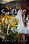 Something That Could Last (Wild Hearts, #1)