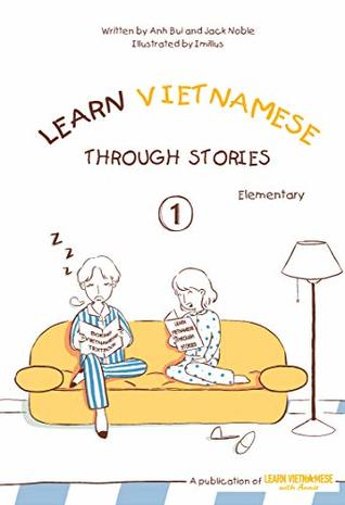 Learn Vietnamese Through Stories: Elementary - Volume 1