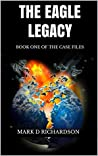 The Eagle Legacy: Book one of the Case Files