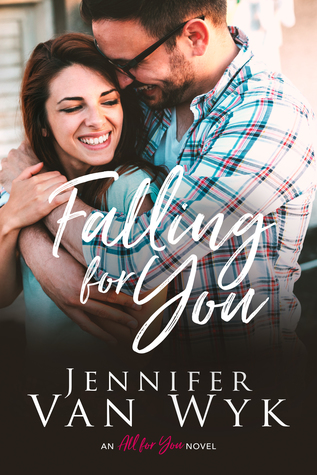 Falling For You (All For You, #2)