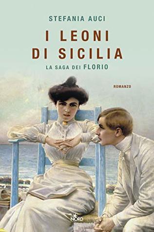 I leoni di Sicilia by Stefania Auci