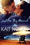 Just For This Moment (Wishful, #4)