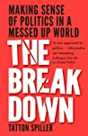 The Breakdown: Making Sense of Politics in a Messed Up World